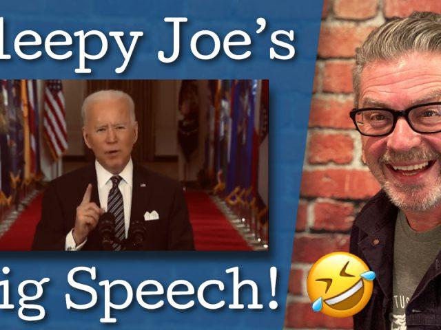 Sleepy Joe's Big Speech!